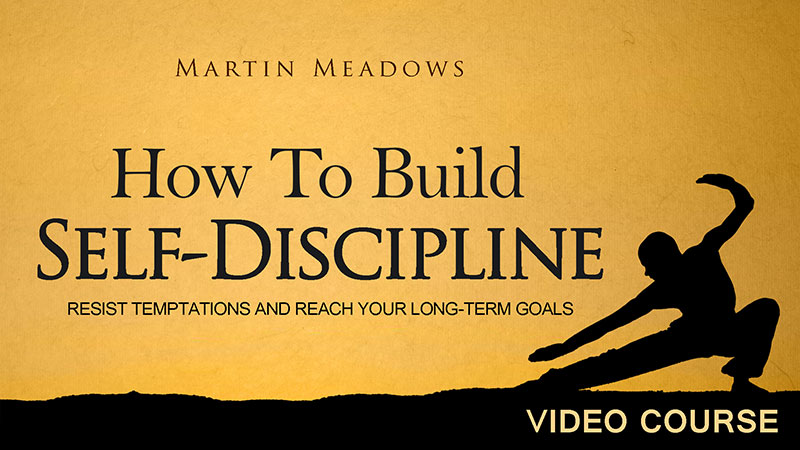 How to Build Self-Discipline: Resist Temptations and Reach Your Long-Term Goals Video Course