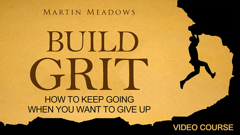 Build Grit: How to Keep Going When You Want to Give Up Video Course